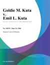 Goldie M Kuta V Emil L Kuta