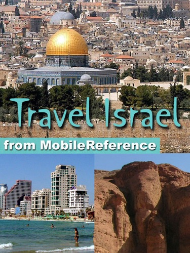 Israel Travel Guide Incl Jerusalem Tel Aviv Haifa  more Illustrated Travel Guide Phrasebook and Maps Mobi Travel