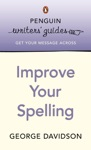 Penguin Writers Guides Improve Your Spelling