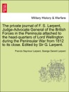 The Private Journal Of F S Larpent Judge-Advocate General Of The British Forces In The Peninsula Attached To The Head-quarters Of Lord Wellington During The Peninsular War From 1812 To Its Close Edited By Sir G Larpent Vol I