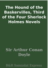 The Hound Of The Baskervilles Third Of The Four Sherlock Holmes Novels