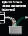 Application Platforms The Next Cloud Computing Battleground