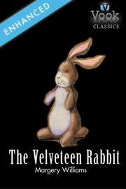 THE VELVETEEN RABBIT BY MARGERY WILLIAMS:...