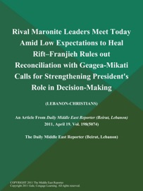 RIVAL MARONITE LEADERS MEET TODAY AMID LOW EXPECTATIONS TO HEAL RIFT--FRANJIEH RULES OUT RECONCILIATION WITH GEAGEA-MIKATI CALLS FOR STRENGTHENING PRESIDENTS ROLE IN DECISION-MAKING (LEBANON-CHRISTIANS)