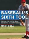 Baseballs Sixth Tool