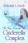The Fairy Godmother Files Cinderella Complex