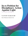 In Re Petition For Disciplinary Action Against Light