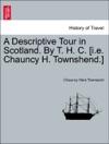 A Descriptive Tour In Scotland By T H C Ie Chauncy H Townshend