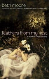 Feathers from My Nest - Beth Moore Book