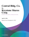 Central Bldg Co V Keystone Shares Corp