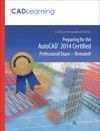 Preparing For The AutoCAD 2014 Certified Professional Exam - Revealed