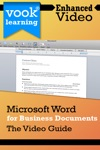 Microsoft Word For Business Documents The Video Guide Enhanced Version