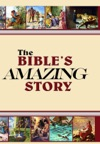The Bibles Amazing Story