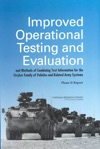 Improved Operational Testing And Evaluation And Methods Of Combining Test Information For The Stryker Family Of Vehicles And Related Army Systems