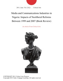 MEDIA AND COMMUNICATIONS INDUSTRIES IN NIGERIA: IMPACTS OF NEOLIBERAL REFORMS BETWEEN 1999 AND 2007 (BOOK REVIEW)