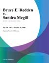 Bruce E Redden V Sandra Mcgill
