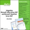 Integrating Microsoft Office Access 2007 And Microsoft SharePoint Server 2007 Digital Short Cut