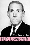 The Works Of HP Lovecraft Annotated With Critical Essays And HP Lovecraft Biography