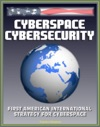 Cyberspace Cybersecurity First American International Strategy For Cyberspace White House And GAO Reports And Documents Internet Data Security Protection International Web Standards