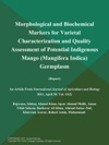 Morphological And Biochemical Markers For Varietal Characterization And Quality Assessment Of Potential Indigenous Mango Mangifera Indica Germplasm Report