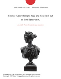 COSMIC ANTHROPOLOGY: RACE AND REASON IN OUT OF THE SILENT PLANET.
