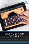 Garageband For IPad The How-To Guide