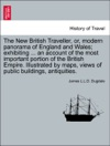 The New British Traveller Or Modern Panorama Of England And Wales Exhibiting  An Account Of The Most Important Portion Of The British Empire Illustrated By Maps Views Of Public Buildings Antiquities Vol I