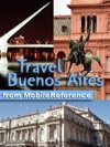 Buenos Aires Argentina Illustrated Travel Guide Phrasebook  Maps Mobi Travel