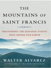 The Mountains Of Saint Francis Discovering The Geologic Events That Shaped Our Earth