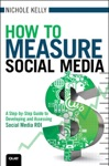 How To Measure Social Media A Step-By-Step Guide To Developing And Assessing Social Media ROI