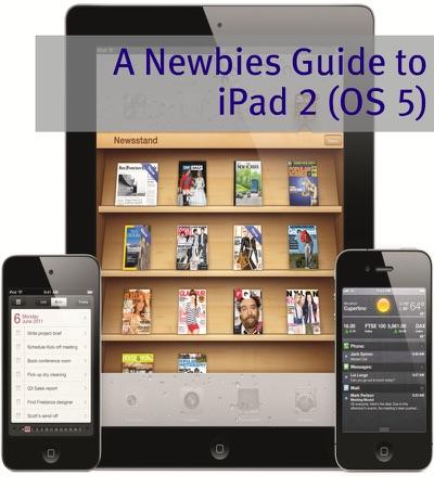 A Newbies Guide to iPad 2 iOS 5