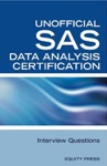 SAS Statistics Data Analysis Certification Questions Unofficial SAS Data Analysis Certification And Interview Questions