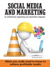 Social Media And Marketing For Architectural Engineering And Construction Companies