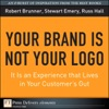 Your Brand Is Not Your Logo It Is An Experience That Lives In Your Customers Gut
