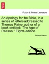 An Apology For The Bible In A Series Of Letters Addressed To Thomas Paine Author Of A Book Entitled The Age Of Reason Eighth Edition