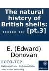 The Natural History Of British Shells  By E Donovan  Pt3