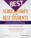 The Best Scholarships For The Best Students--A Selection Of Competitive Scholarship Opportunities