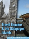 Ecuador  The Galapagos Islands Incl Quito Illustrated Travel Guide Phrasebook  Maps Mobi Travel