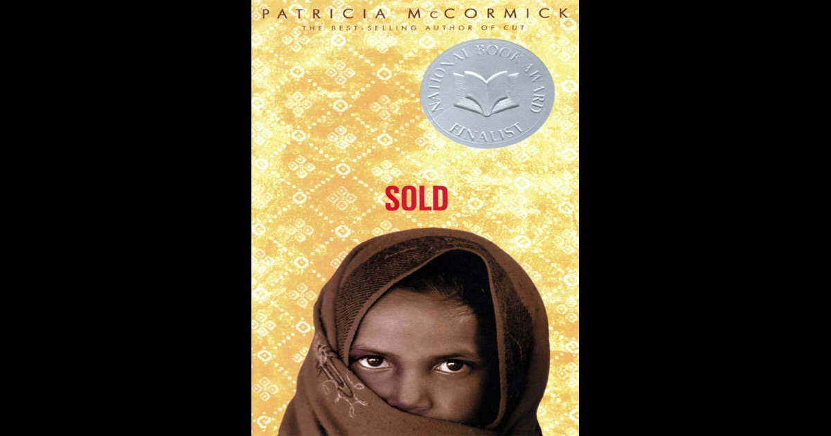 sold patricia mccormick Sold has 42339 ratings and 5289 reviews although lakshmi's family is  desperately poor her life still contains simple pleasures but, when the harsh hi.