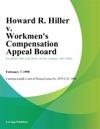 Howard R Hiller V Workmens Compensation Appeal Board Attilio Deberardinis And Hsc Transport