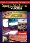 Profiles Of American  Canadian Sports Stadiums And Arenas