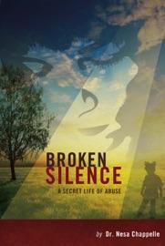 BROKEN SILENCE: A SECRET LIFE OF ABUSE