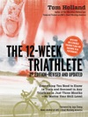 The 12 Week Triathlete 2nd Edition-Revised And Updated