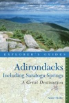 Explorers Guide Adirondacks A Great Destination Including Saratoga Springs Seventh Edition