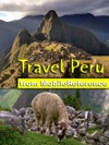 Peru Travel Guide Includes Lima Cuzco Machu Picchu Arequipa Ica And More Illustrated Guide Phrasebook  Maps Mobi Travel