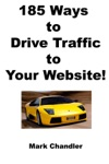 185 Ways To Drive Traffic To Your Website