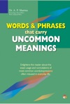 Words  Phrases That Carry Uncommon Meanings