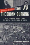 Ladies And Gentlemen The Bronx Is Burning