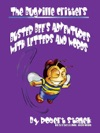 Buster Bees Adventures With Letters And Words Learn About Letters Letter Sounds Letter Blends