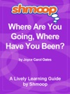 Shmoop Learning Guide Where Are You Going Where Have You Been